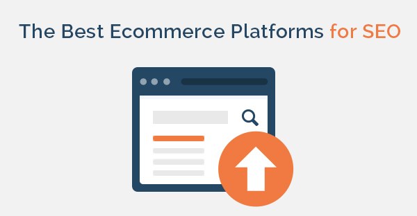 best ecommerce paltforms for seo