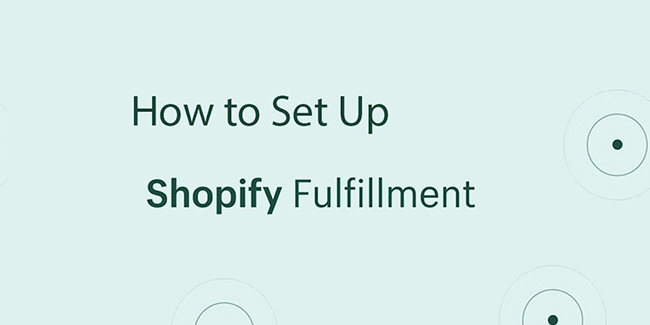 how to set up shopify fulfillment